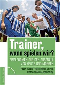 Trainer, wann spielen wir? Buch von Peter Hyballa