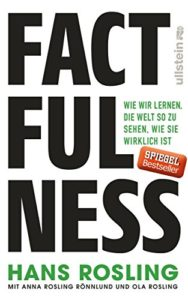 Factfulness - Die Welt sehen, wie sie wirklich ist