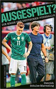 Ausgespielt - Die Krise des deutschen Fußballs